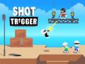 Žaidimai Shot Trigger